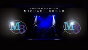 A tribute to the music of Michael Bublé