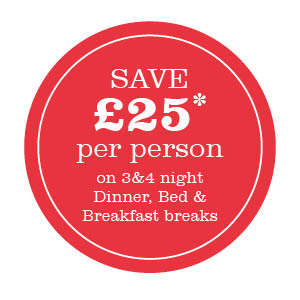 Save £25 per person on 3 & 4 night Dinner, Bed & Breakfast breaks